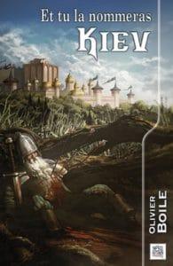 Et tu la nommeras Kiev, un recueil de fantasy russe signé Olivier Boile